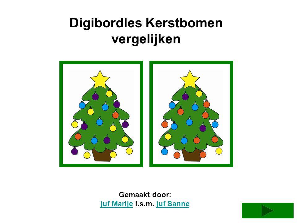 Digibordles Kerstbomen vergelijken Gemaakt door: juf Marijejuf Marije i.s.m. juf Sannejuf Sanne