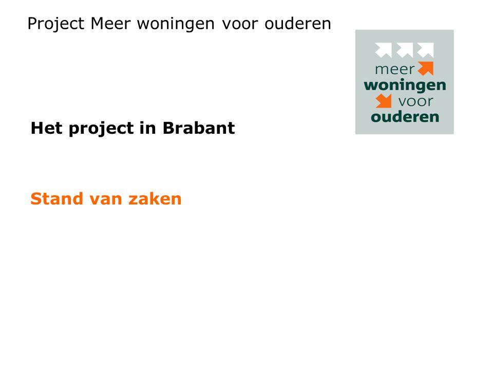 Het project in Brabant Stand van zaken Project Meer woningen voor ouderen
