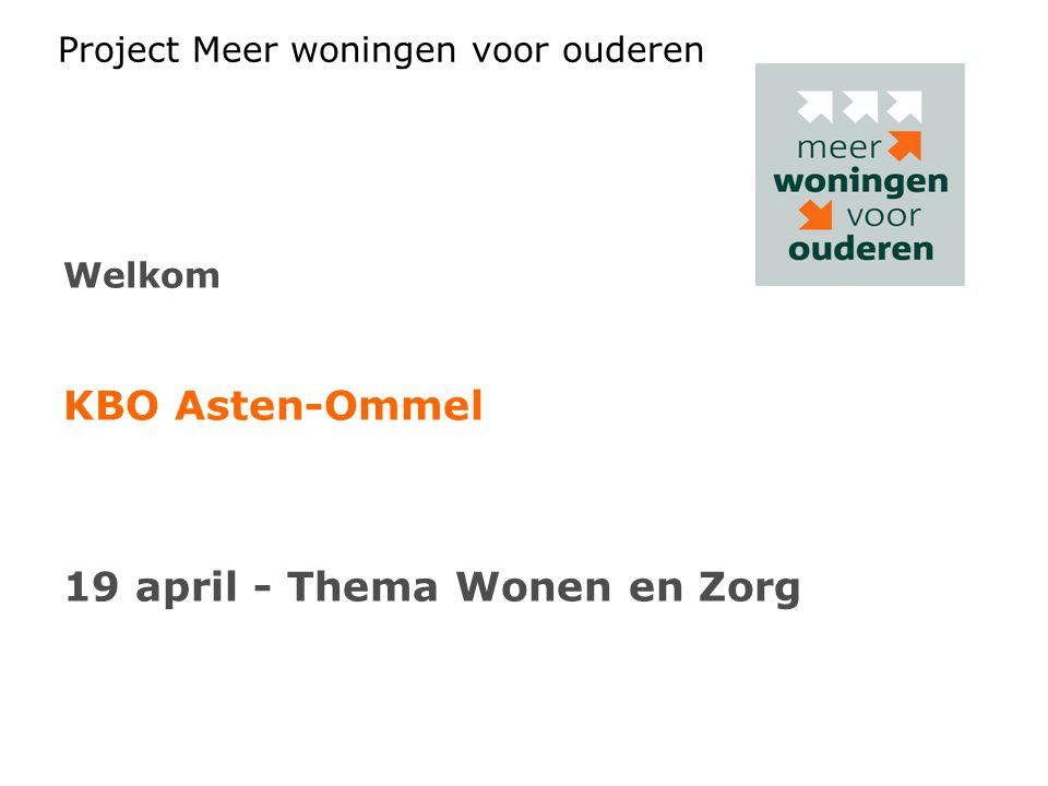 Project Meer woningen voor ouderen Welkom KBO Asten-Ommel 19 april - Thema Wonen en Zorg