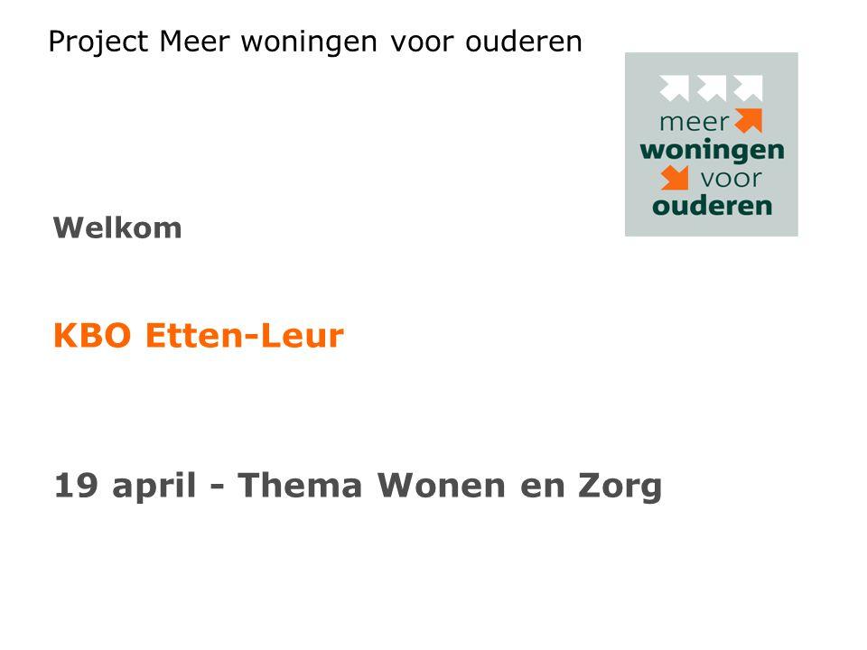 Project Meer woningen voor ouderen Welkom KBO Etten-Leur 19 april - Thema Wonen en Zorg