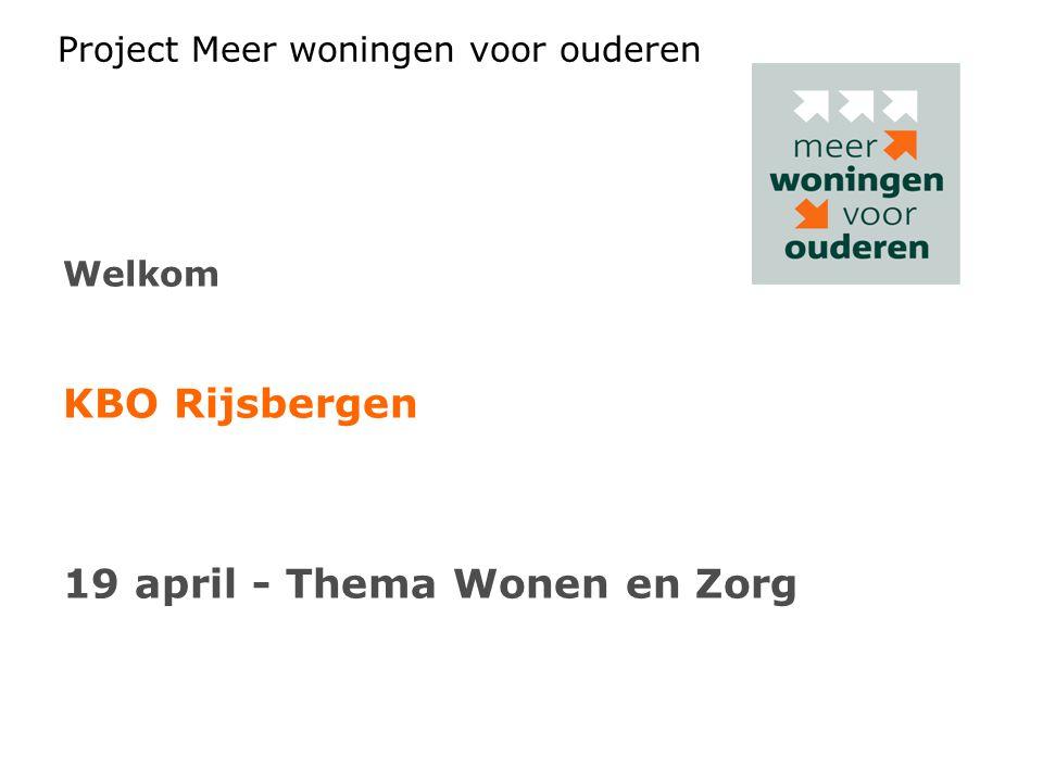 Project Meer woningen voor ouderen Welkom KBO Rijsbergen 19 april - Thema Wonen en Zorg