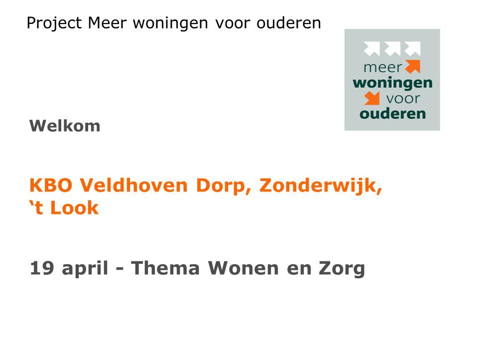 Project Meer woningen voor ouderen Welkom KBO Veldhoven Dorp, Zonderwijk, 't Look 19 april - Thema Wonen en Zorg