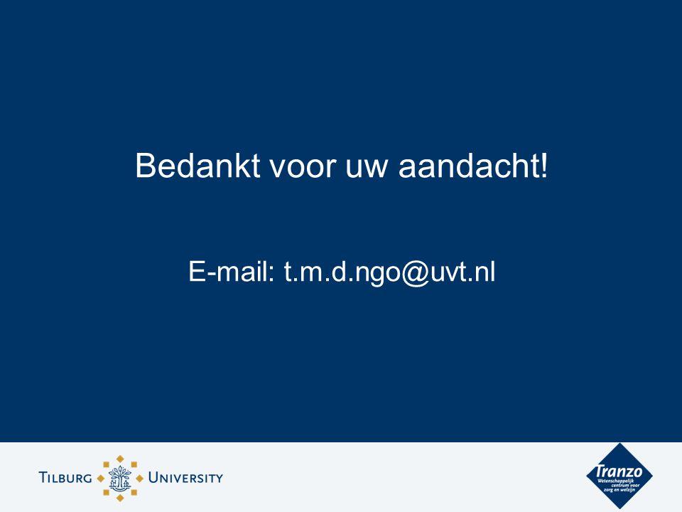 Bedankt voor uw aandacht! E-mail: t.m.d.ngo@uvt.nl