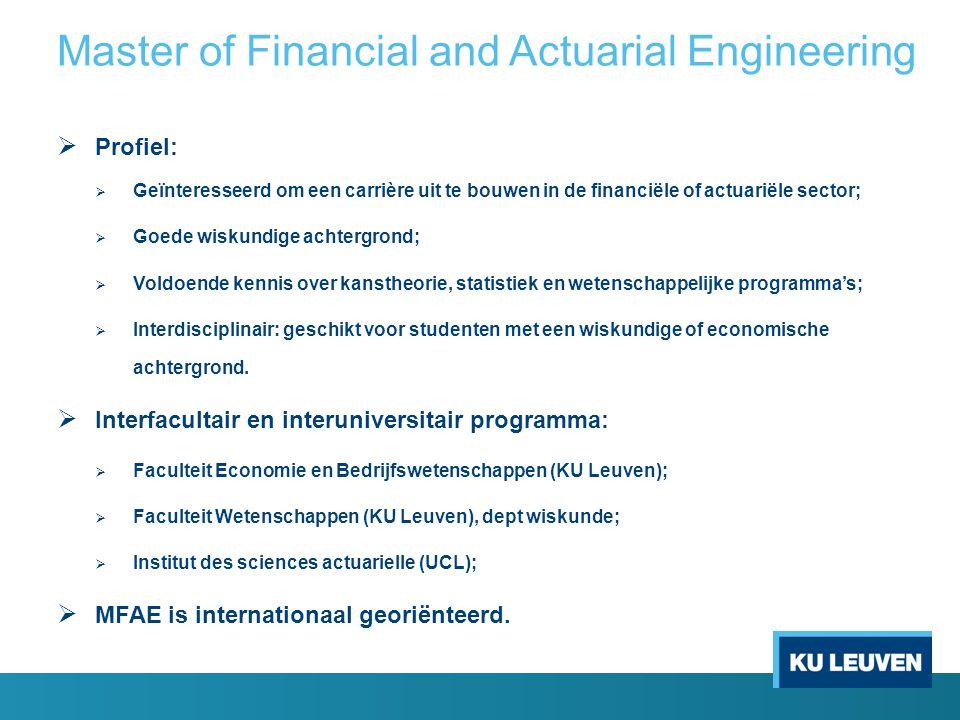  Profiel:  Geïnteresseerd om een carrière uit te bouwen in de financiële of actuariële sector;  Goede wiskundige achtergrond;  Voldoende kennis ov