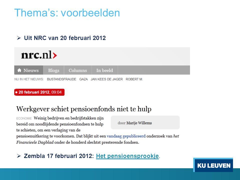  Uit NRC van 20 februari 2012  Zembla 17 februari 2012: Het pensioensprookje.Het pensioensprookje Thema's: voorbeelden
