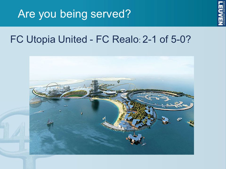 Are you being served? FC Utopia United - FC Realo : 2-1 of 5-0?