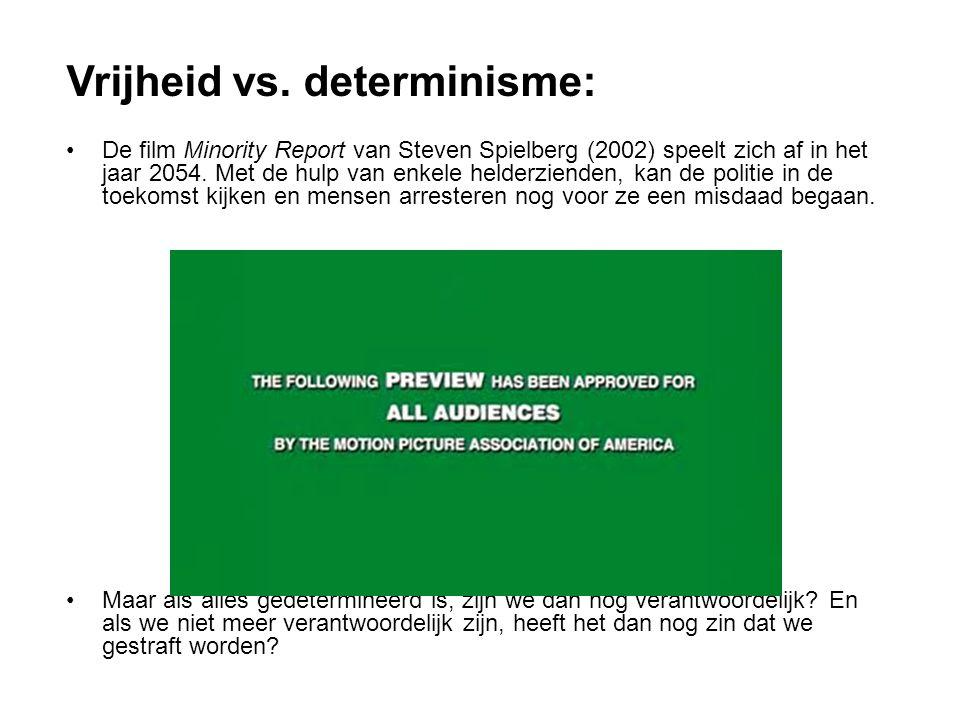 Vrijheid vs. determinisme: De film Minority Report van Steven Spielberg (2002) speelt zich af in het jaar 2054. Met de hulp van enkele helderzienden,