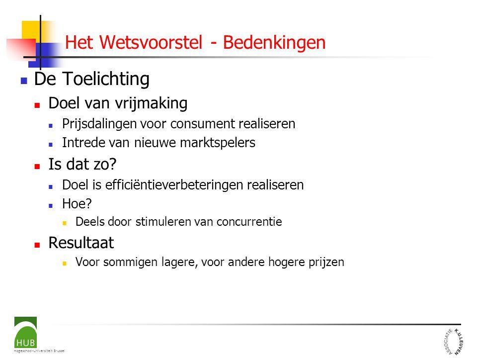 Hogeschool-Universiteit Brussel Het Wetsvoorstel - Bedenkingen De Toelichting Doel van vrijmaking Prijsdalingen voor consument realiseren Intrede van nieuwe marktspelers Is dat zo.
