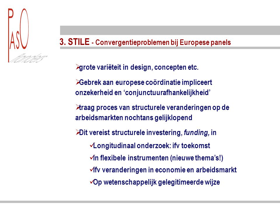 3.STILE - Convergentieproblemen bij Europese panels  grote variëteit in design, concepten etc.