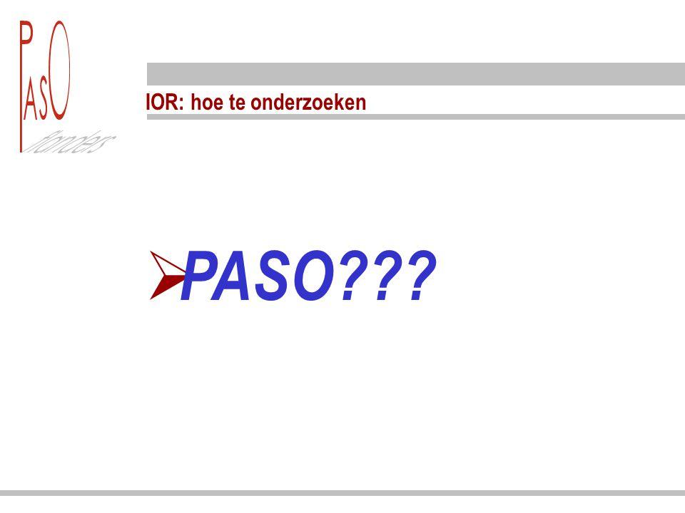 IOR: hoe te onderzoeken  PASO???