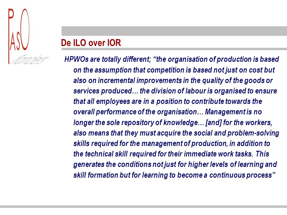 De OESO over IOR Organisational change, understood as the implementation of new work practices such as teamwork, flatter management structures and job rotation, tends to be associated with higher productivity growth.