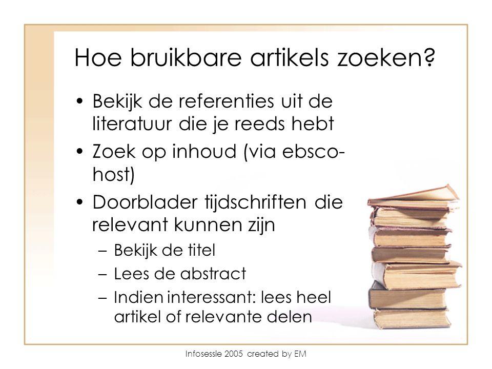 Infosessie 2005 created by EM Hoe bruikbare artikels zoeken.