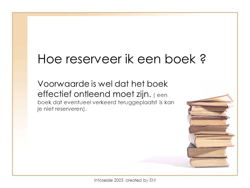 Hoe reserveer ik een boek . Voorwaarde is wel dat het boek effectief ontleend moet zijn.