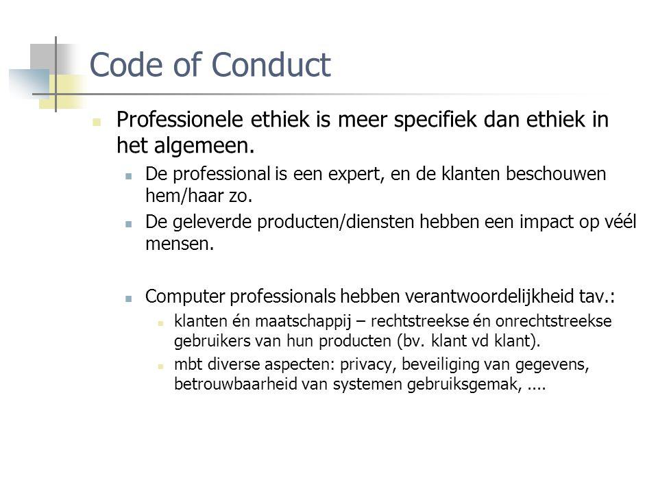 Code of Conduct Professionele ethiek is meer specifiek dan ethiek in het algemeen.