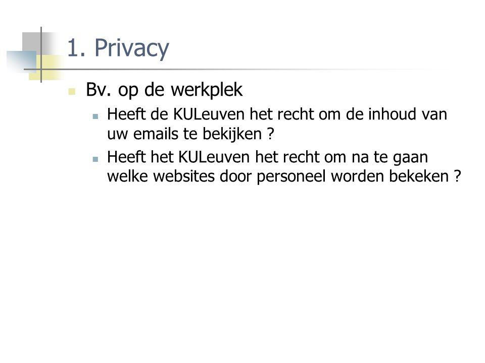 1. Privacy Bv. op de werkplek Heeft de KULeuven het recht om de inhoud van uw emails te bekijken .
