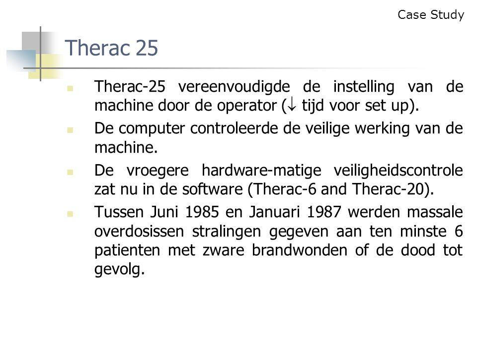 Therac-25 vereenvoudigde de instelling van de machine door de operator (  tijd voor set up).