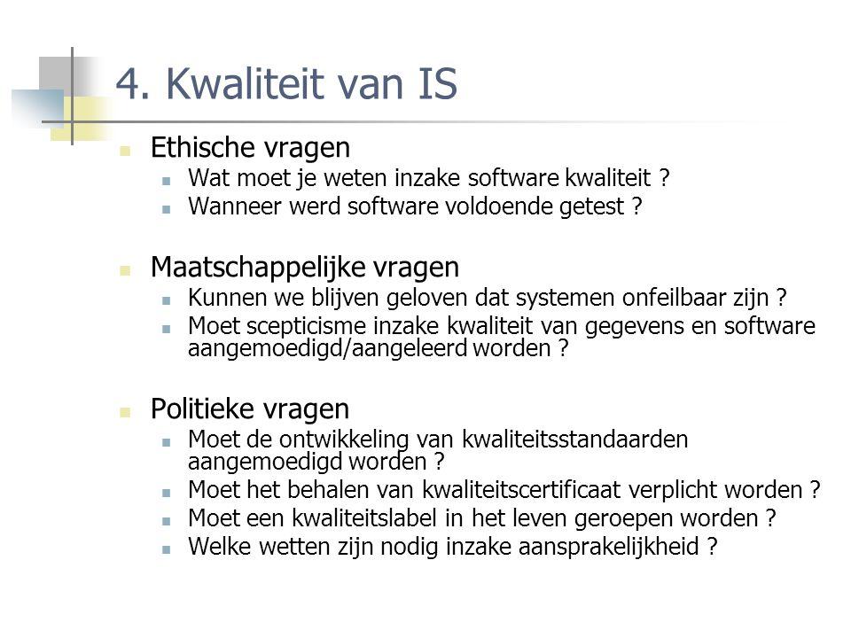 4. Kwaliteit van IS Ethische vragen Wat moet je weten inzake software kwaliteit .