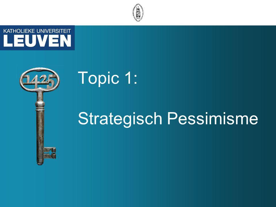 Topic 1: Strategisch Pessimisme