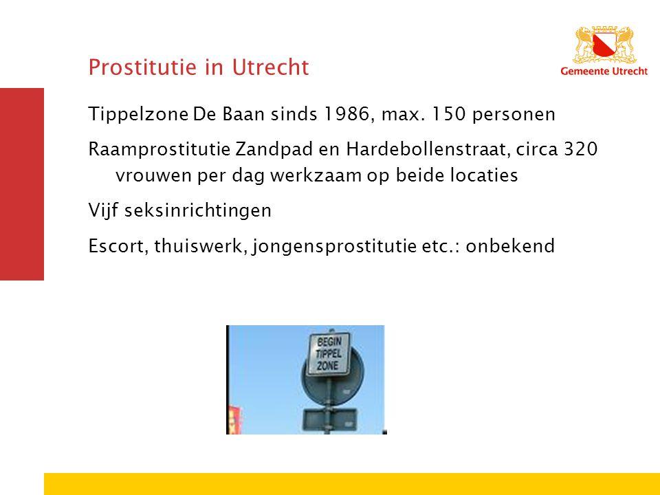 Prostitutie in Utrecht Tippelzone De Baan sinds 1986, max. 150 personen Raamprostitutie Zandpad en Hardebollenstraat, circa 320 vrouwen per dag werkza