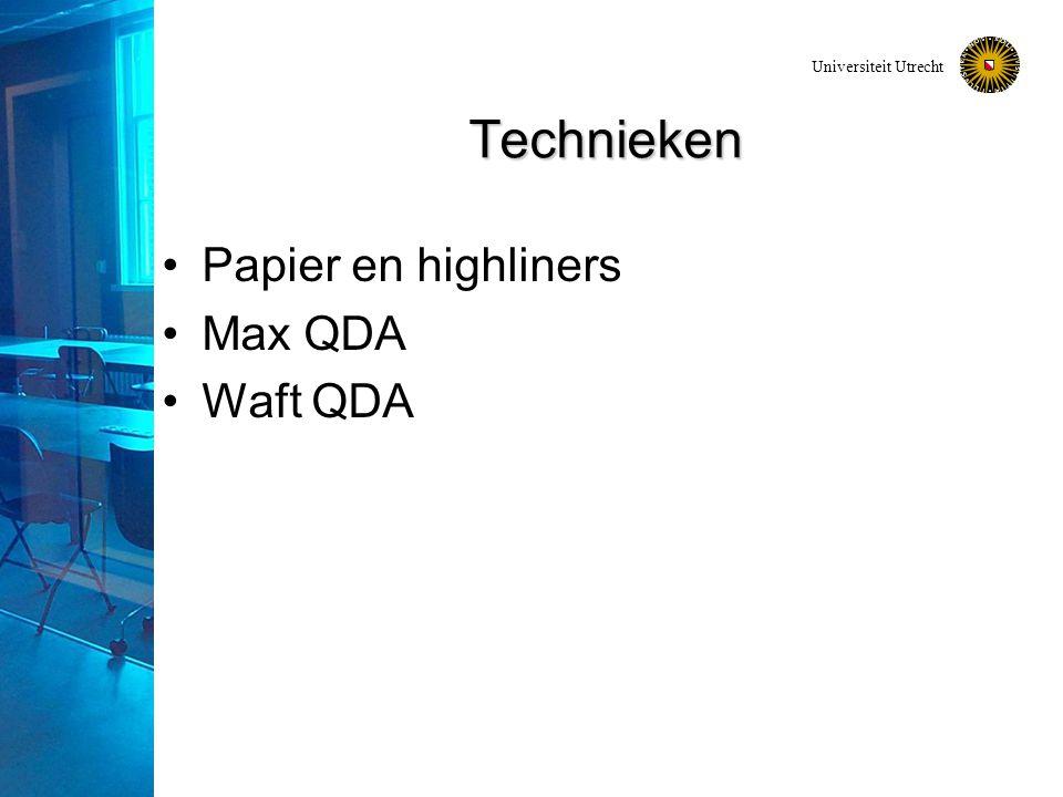 Universiteit Utrecht Technieken Papier en highliners Max QDA Waft QDA