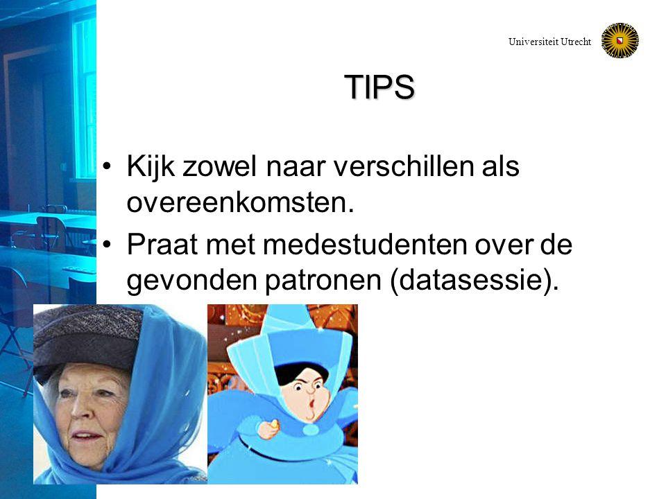 Universiteit Utrecht TIPS Kijk zowel naar verschillen als overeenkomsten.