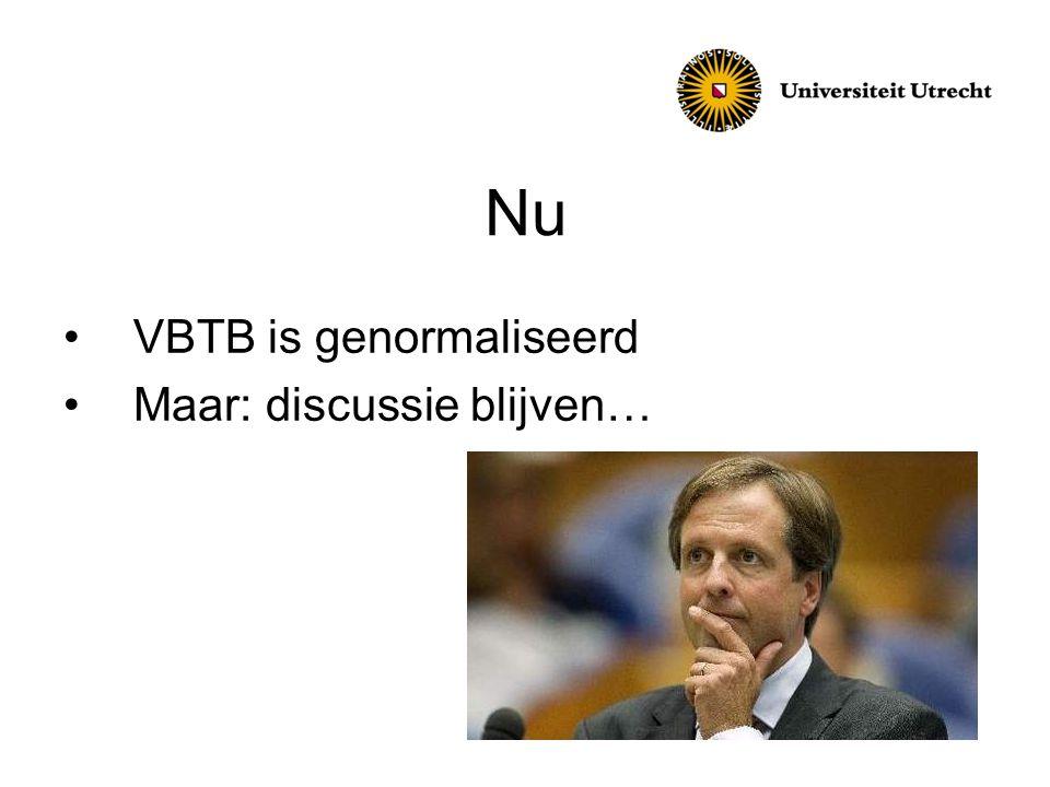 Nu VBTB is genormaliseerd Maar: discussie blijven…