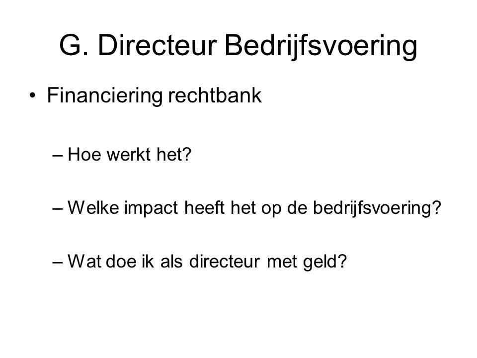 G.Directeur Bedrijfsvoering Financiering rechtbank –Hoe werkt het.