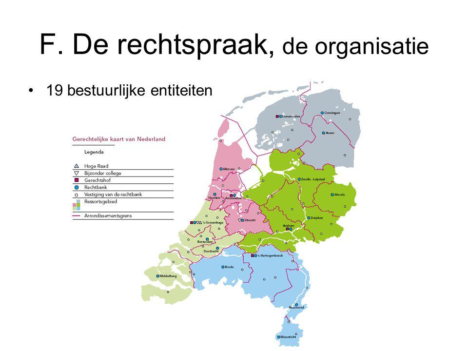 F. De rechtspraak, de organisatie 19 bestuurlijke entiteiten