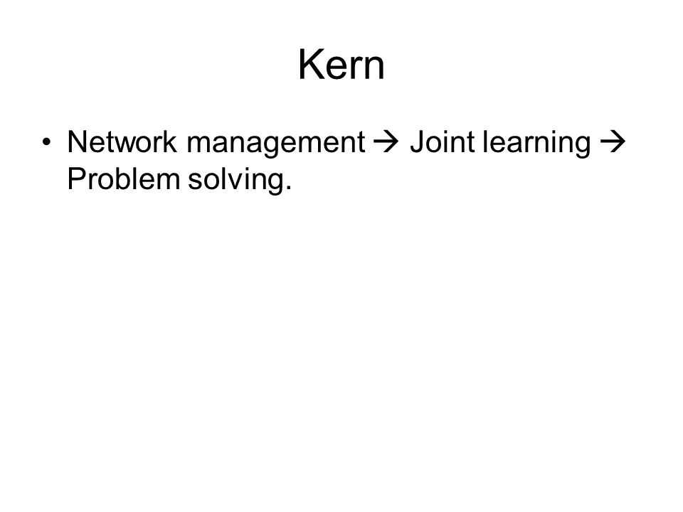 Kern Network management  Joint learning  Problem solving.