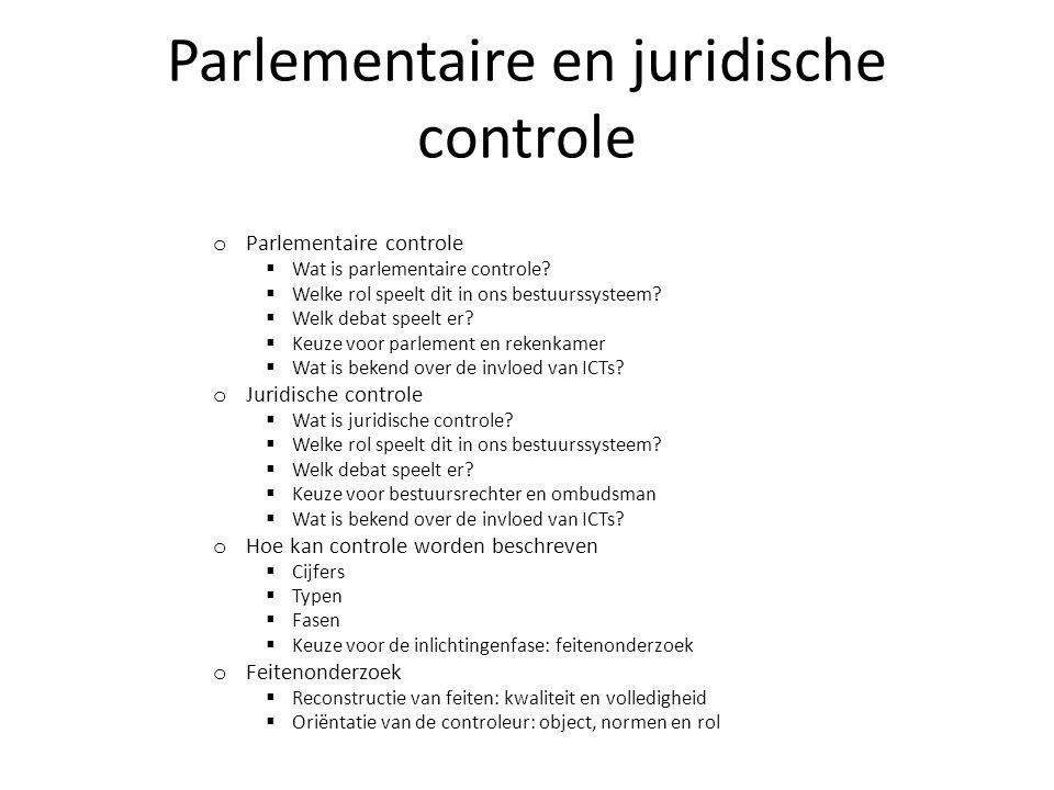 Parlementaire en juridische controle o Parlementaire controle  Wat is parlementaire controle.