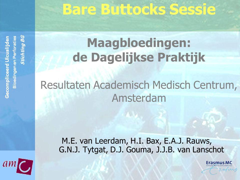 Reinier de Graaf Groep Gecompliceerd Ulcuslijden Bloedingen en Perforaties Stichting BG Bare Buttocks Sessie Maagbloedingen: de Dagelijkse Praktijk Re