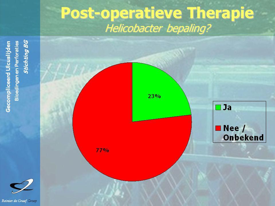 Gecompliceerd Ulcuslijden Bloedingen en Perforaties Stichting BG Reinier de Graaf Groep Post-operatieve Therapie Helicobacter bepaling?