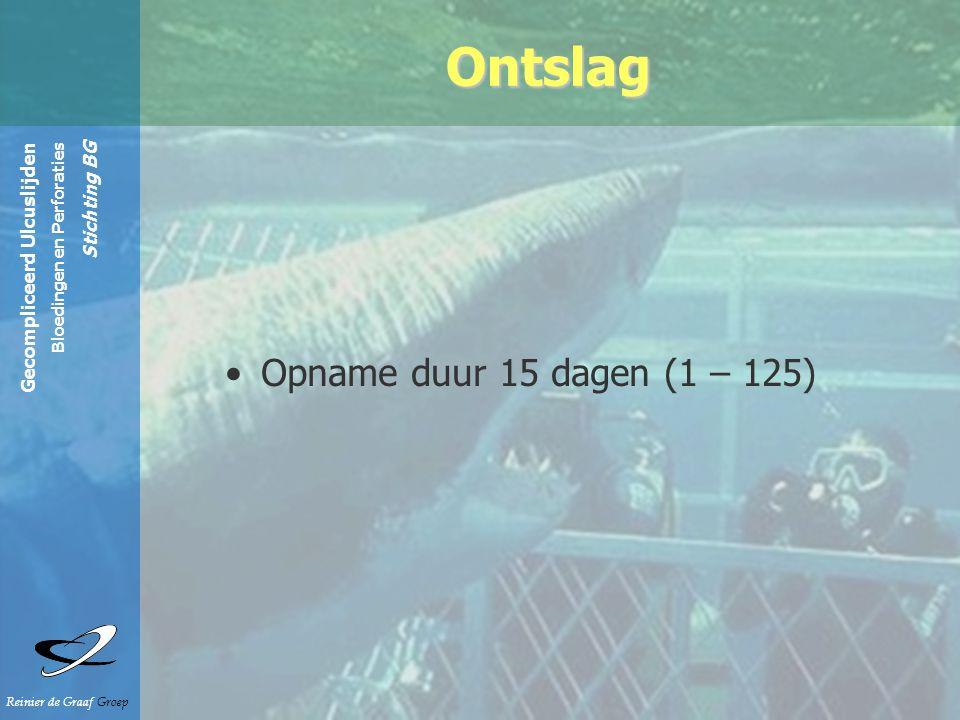 Gecompliceerd Ulcuslijden Bloedingen en Perforaties Stichting BG Reinier de Graaf Groep Ontslag Opname duur 15 dagen (1 – 125)