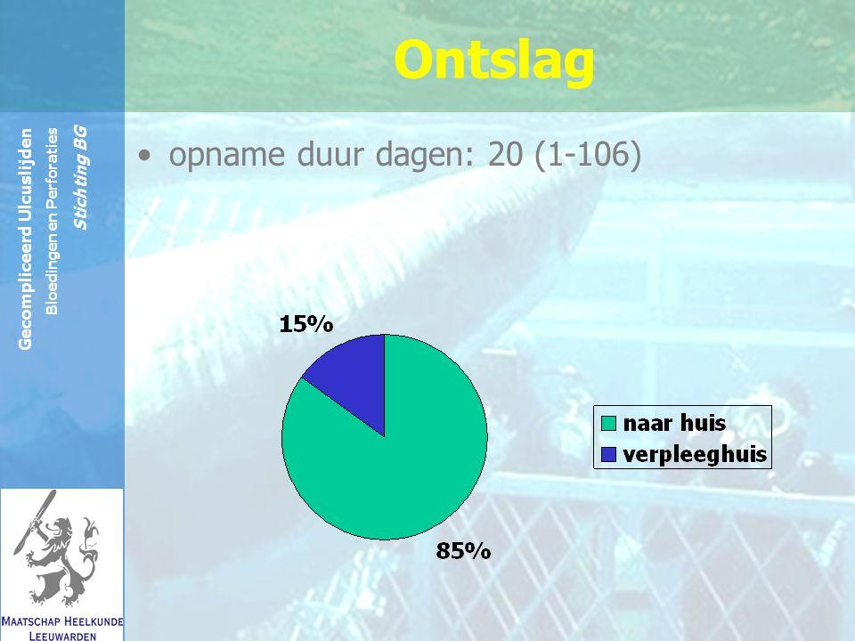 Reinier de Graaf Groep Gecompliceerd Ulcuslijden Bloedingen en Perforaties Stichting BG Ontslag opname duur dagen: 20 (1-106)