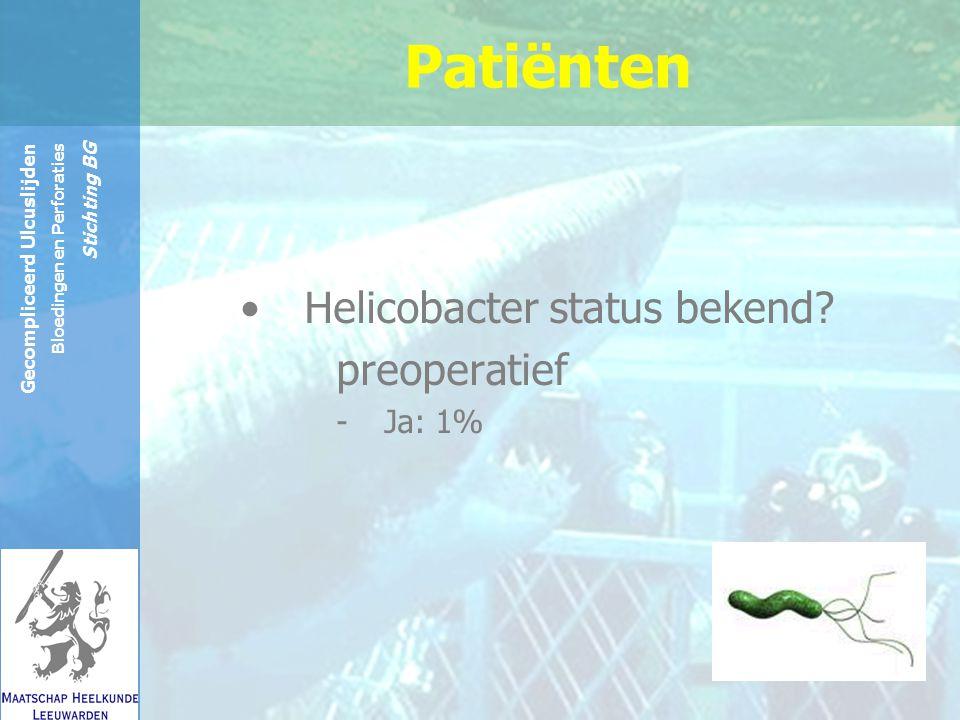 Reinier de Graaf Groep Gecompliceerd Ulcuslijden Bloedingen en Perforaties Stichting BG Protonpompremmers/H2 antagonisten gegeven: ja/nee Post-operatieve maagzuur remming
