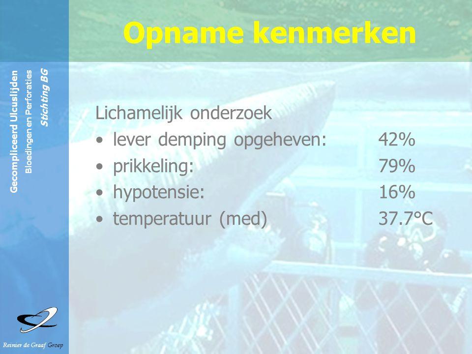 Reinier de Graaf Groep Gecompliceerd Ulcuslijden Bloedingen en Perforaties Stichting BG Lichamelijk onderzoek lever demping opgeheven: 42% prikkeling:
