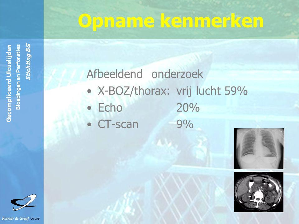 Reinier de Graaf Groep Gecompliceerd Ulcuslijden Bloedingen en Perforaties Stichting BG Afbeeldend onderzoek X-BOZ/thorax: vrij lucht 59% Echo 20% CT-