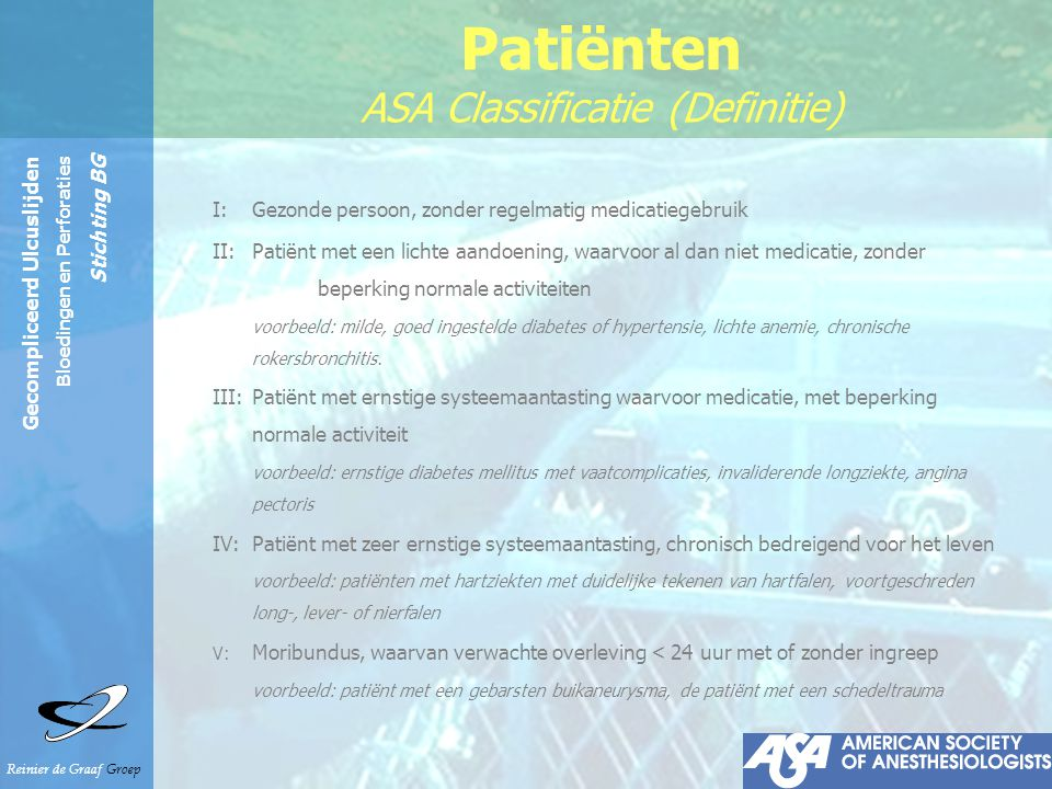 Reinier de Graaf Groep Gecompliceerd Ulcuslijden Bloedingen en Perforaties Stichting BG Patiënten ASA Classificatie