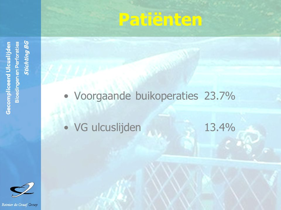 Reinier de Graaf Groep Gecompliceerd Ulcuslijden Bloedingen en Perforaties Stichting BG Opname kenmerken Klachten duur -< 24 uur 73 % -> 24 uur 27 % Klachten sinds langere tijd 21 %
