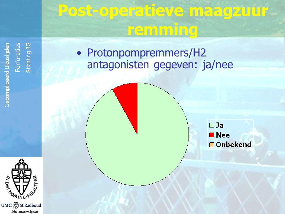 Reinier de Graaf Groep Gecompliceerd Ulcuslijden Perforaties Stichting BG Protonpompremmers/H2 antagonisten gegeven: ja/nee Post-operatieve maagzuur r