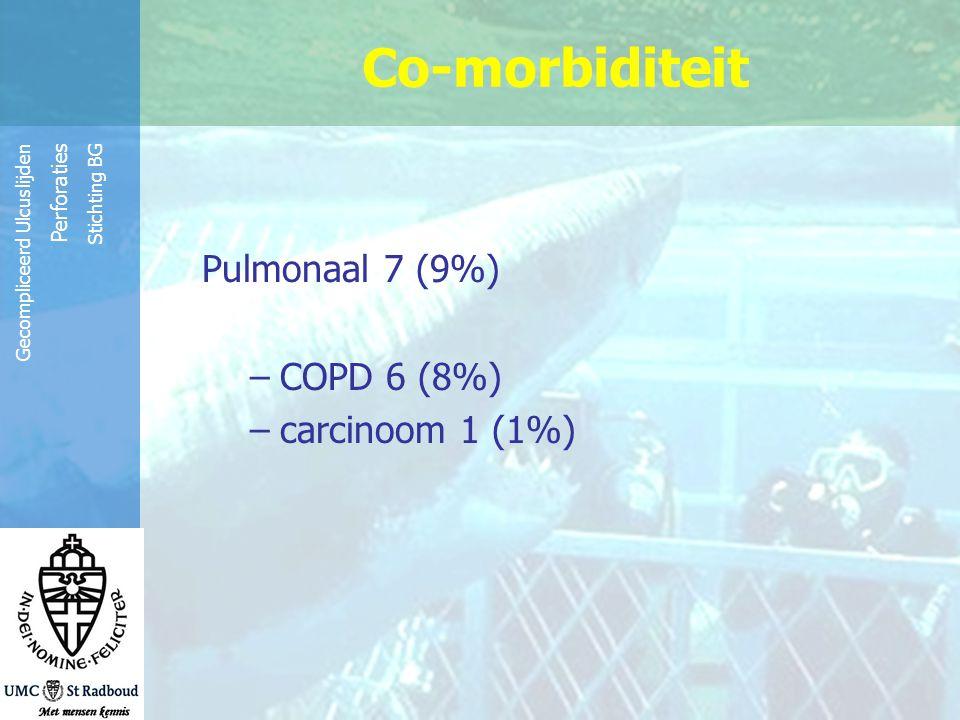 Reinier de Graaf Groep Gecompliceerd Ulcuslijden Perforaties Stichting BG Overig: dialyse 2 (3%) Niertransplantatie 4 (6%) rheuma 3 (4%) Co-morbiditeit