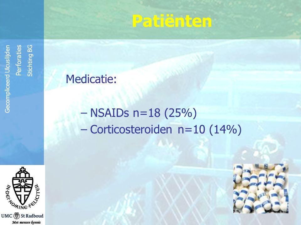 Reinier de Graaf Groep Gecompliceerd Ulcuslijden Perforaties Stichting BG Patiënten Medicatie: –NSAIDs n=18 (25%) –Corticosteroiden n=10 (14%)