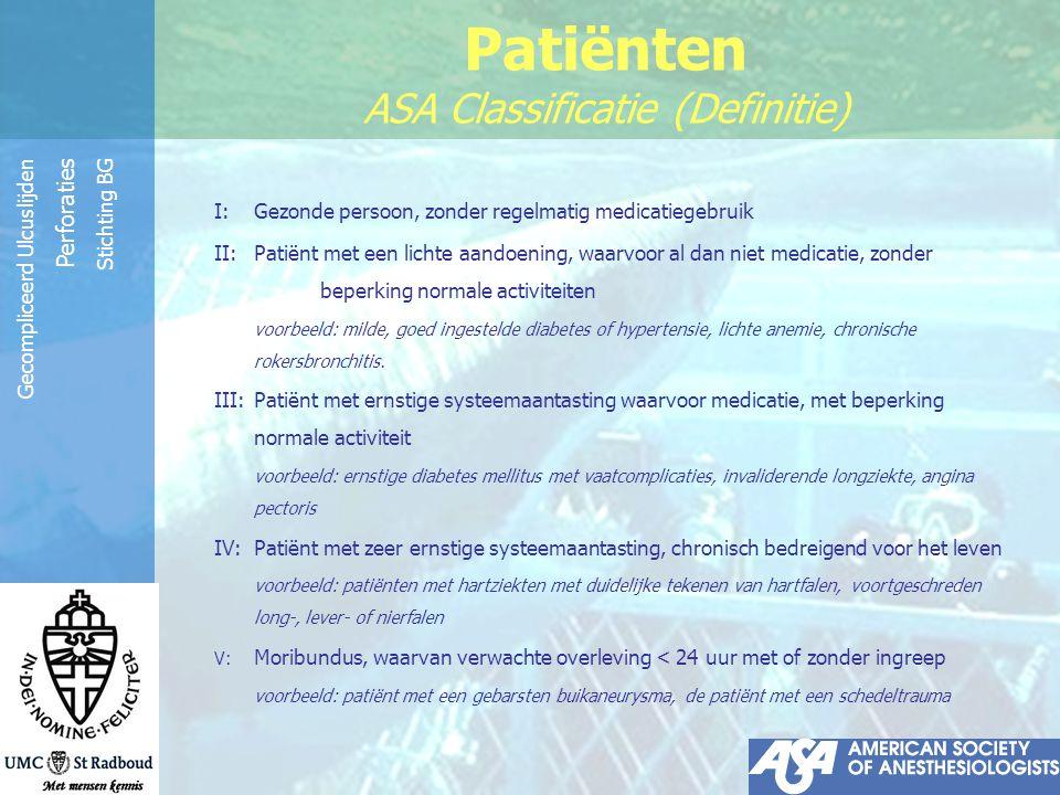 Reinier de Graaf Groep Gecompliceerd Ulcuslijden Perforaties Stichting BG Patiënten ASA Classificatie ASA 1 n=24 33% ASA 2 n=27 28% ASA 3 n=12 17% ASA 4 n=7 10% ASA 5 n=2 3 %