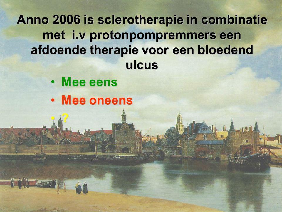 Anno 2006 is sclerotherapie in combinatie met i.v protonpompremmers een afdoende therapie voor een bloedend ulcus Mee eensMee eens Mee oneensMee oneens ?