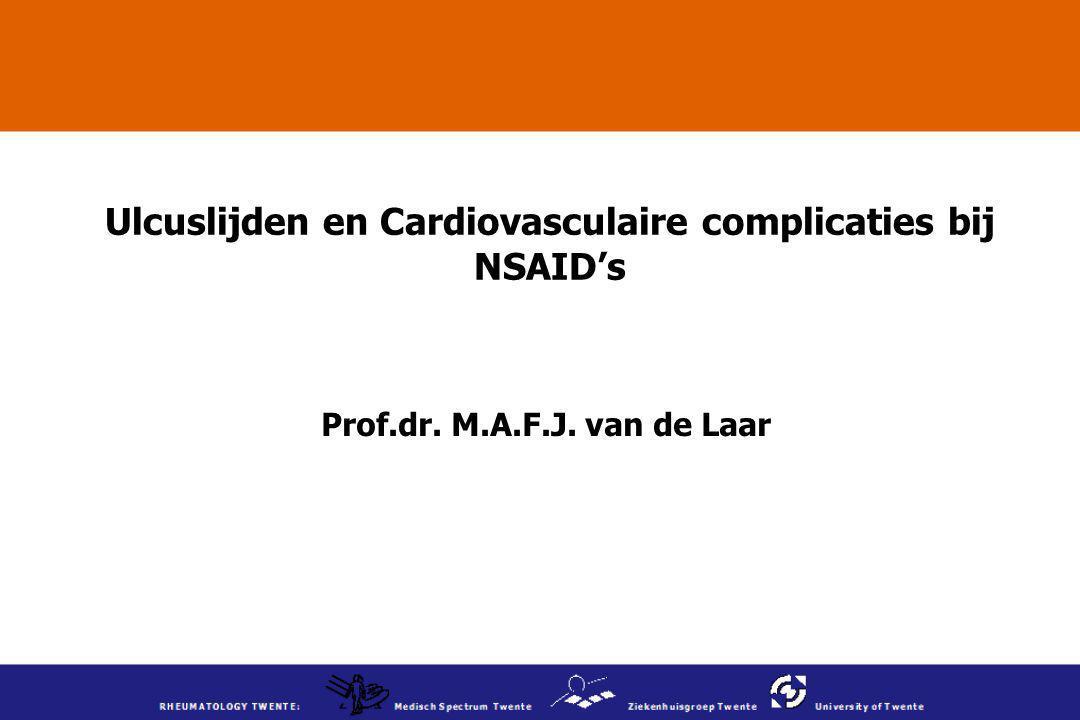 Ulcuslijden en Cardiovasculaire complicaties bij NSAID's Prof.dr. M.A.F.J. van de Laar