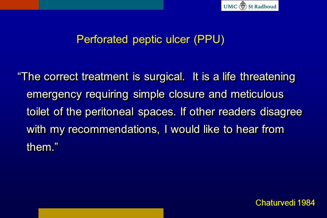 Feiten (4) Feiten (4) Bij operatie is 50% van de geperforeerde PU reeds afgedekt Afgedekte perforatie is uitstekend conservatief te behandelen Feiten (4) Feiten (4) Bij operatie is 50% van de geperforeerde PU reeds afgedekt Afgedekte perforatie is uitstekend conservatief te behandelen