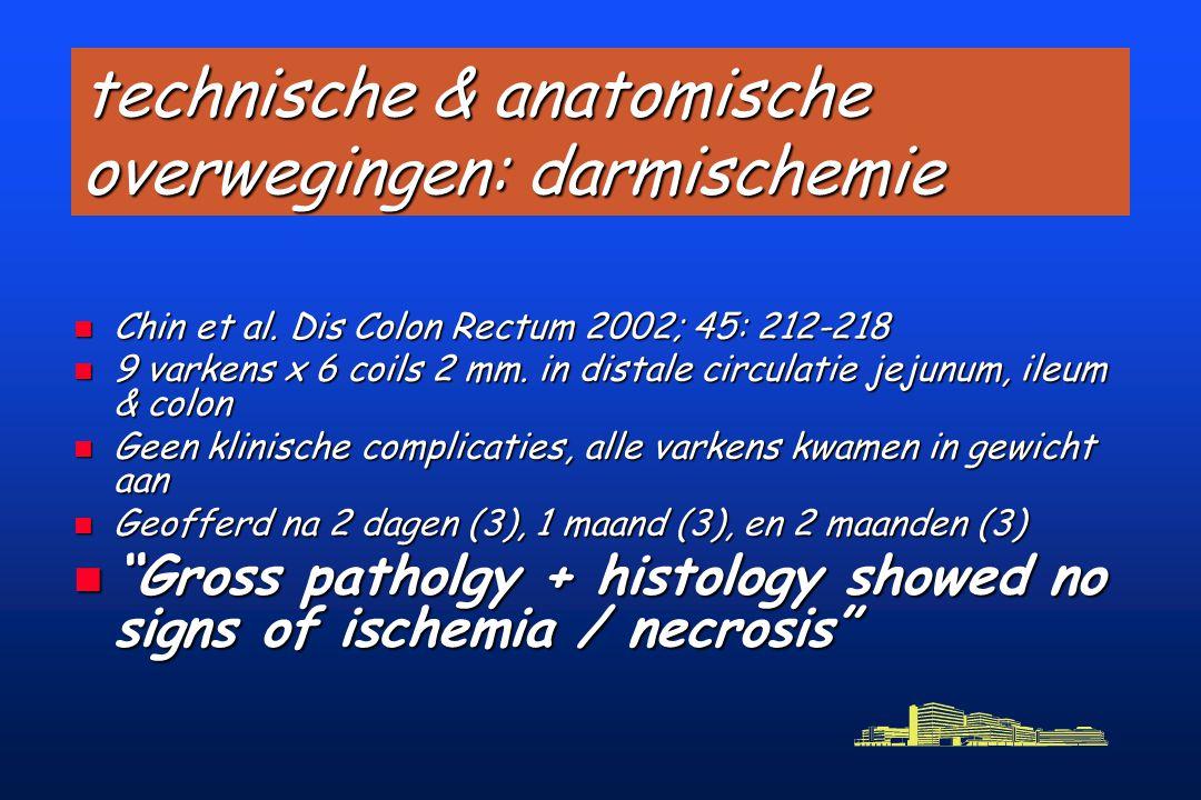 technische & anatomische overwegingen: darmischemie n Chin et al.