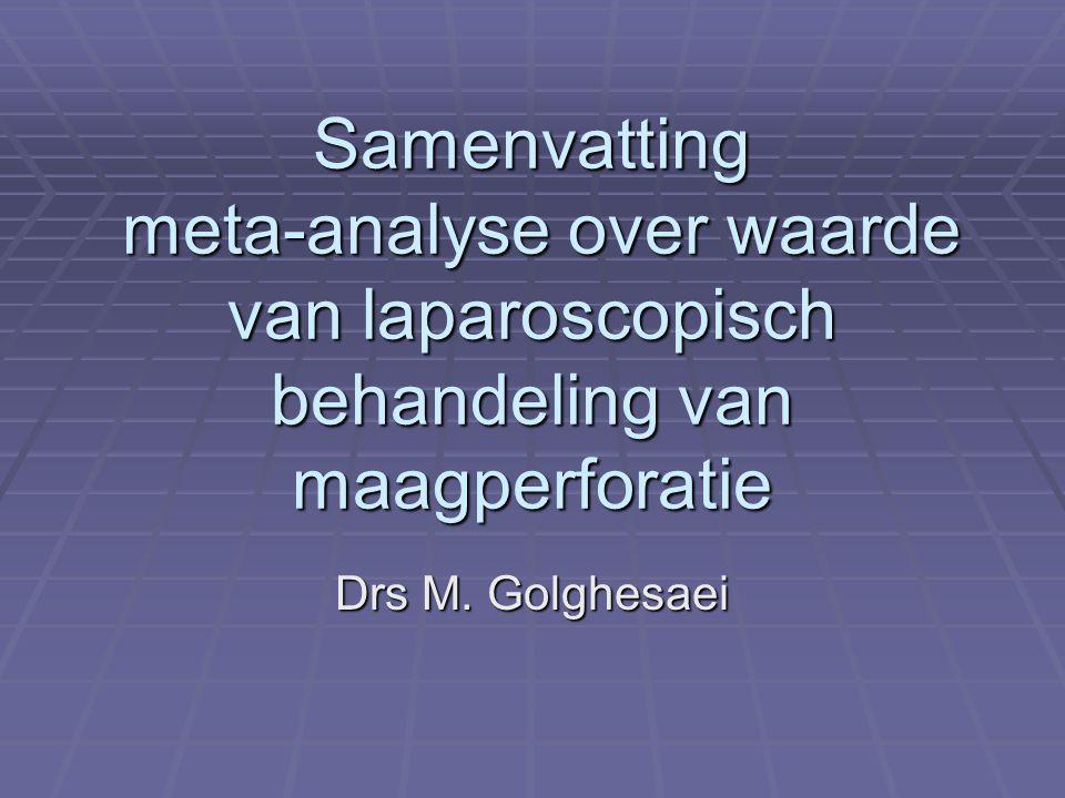 Samenvatting meta-analyse over waarde van laparoscopisch behandeling van maagperforatie Drs M.