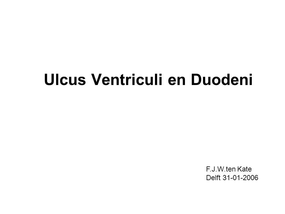 Ulcus Ventriculi en Duodeni F.J.W.ten Kate Delft 31-01-2006