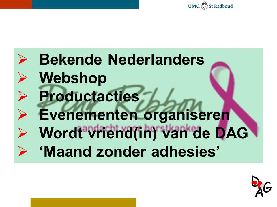 A D G  Bekende Nederlanders  Webshop  Productacties  Evenementen organiseren  Wordt vriend(in) van de DAG  'Maand zonder adhesies'